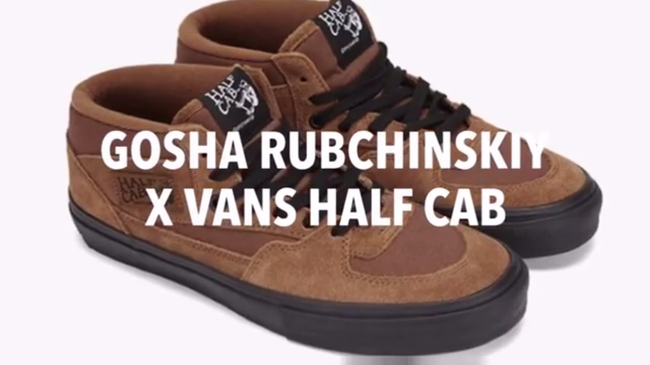 9de3f8ff5345cd GOSHA RUBCHINSKIY X VANS HALF CAB  SNEAKERS STAR - YouTube
