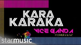 Karakaraka - Vice Ganda ft. Smugglaz (Lyric Video) HD