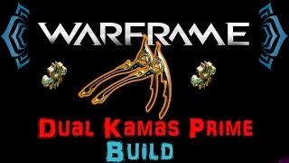 [U17.6] Warframe - Dual Kamas Prime [2 Forma] | N00blShowtek