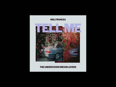 NEIL FRANCES & The Undercover Dream Lovers - Tell Me