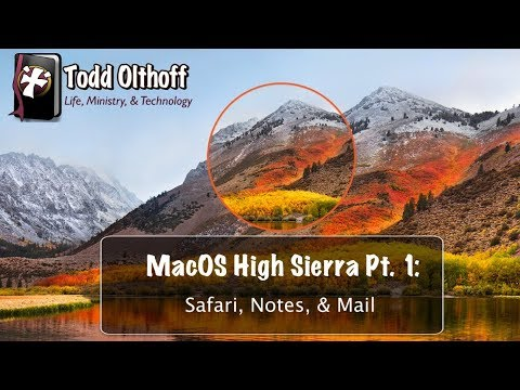 macOS High Sierra Part 1: Safari, Notes, & Mail