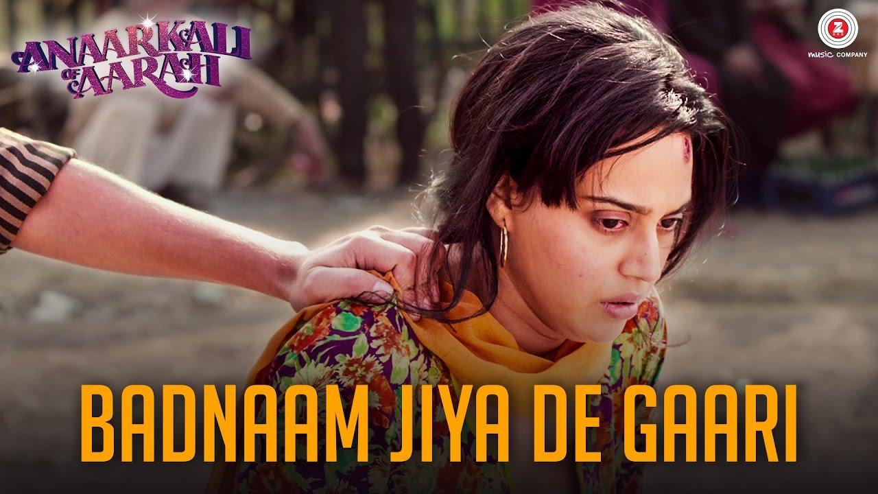 Badnaam Jiya De Gaari - Anaarkali of Aarah (2017)