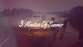 3 minutes of summer 2014