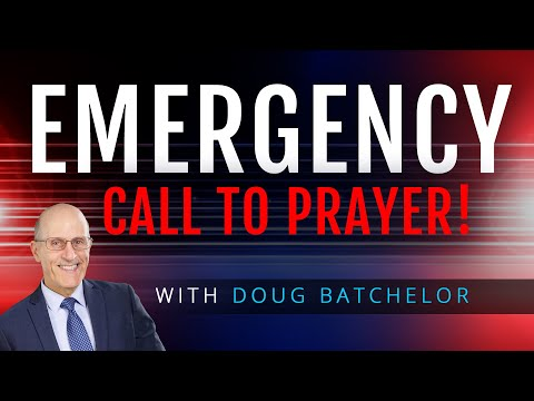 Emergency Call To Prayer with Doug Batchelor