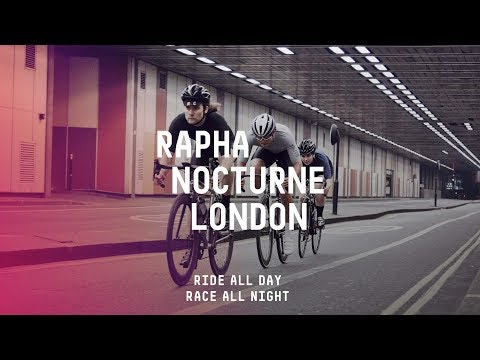 The Rapha Nocturne | London