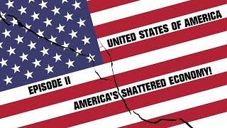 United States of America | Fixing America's Shattered Economy! | Power & Revolution 2019