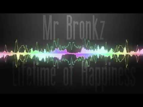 Mr Bronkz - Lifetime Of Happiness (Original Mix) [HQ]