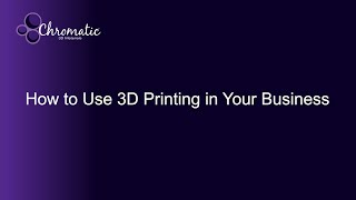 How to Use 3D Printing in Your Business
