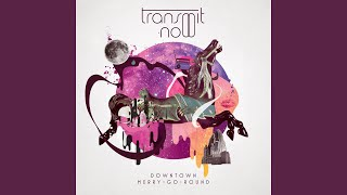 Watch Transmit Now Everythings Alright video