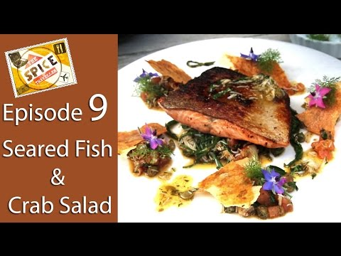 Seared Fish & Crab Salad | Ep 9 | The Spice Traveller | Yorkshire | Chef Saransh