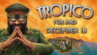 Tropico for iPad — Coming 18 December!