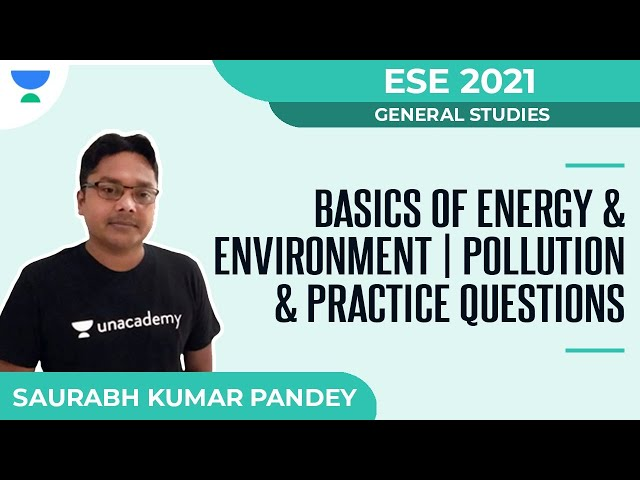 Basics of Energy and Environment | Pollution and Practice Questions | GS | Saurabh Kumar Pandey