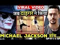 Tiger Shroff Pays A Special Tribute To Michael Jackson On His Birthday!