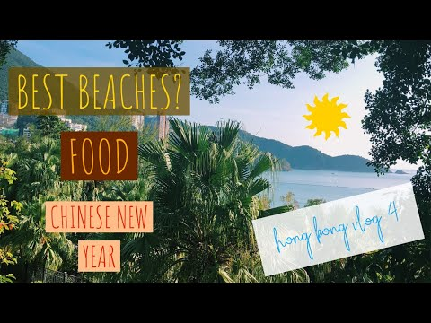 LIFE IN HONG KONG: BEST BEACHES, FOOD, AND CHINESE NEW YEAR ADVENTURES
