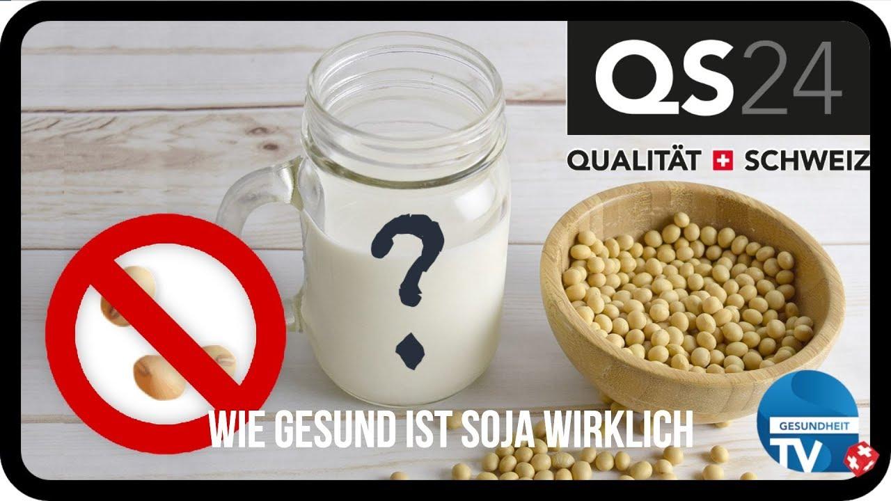 Ist Soja ein Segen? | Gesundheit | QS24 25.07.2019