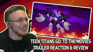 Teen Titans Go To The Movies Official Trailer Reaction & Review