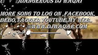 TU HI MERA -Rab Ka Shukrana_ JANNAT 2  Remix By Dangerous Dj Waqar Feat.Dj ANW@@R