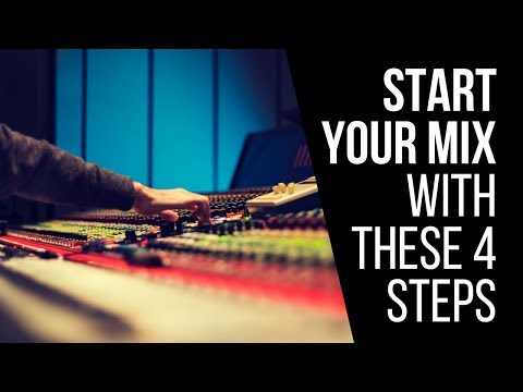 Start Your Mix With These 4 Steps – RecordingRevolution.com