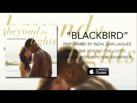 India Jean-Jacques - Blackbird (Beyond The Lights Soundtrack)