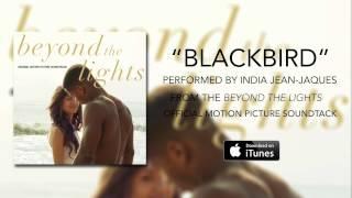 Video India Jean-Jacques - Blackbird (Beyond The Lights Soundtrack) download MP3, 3GP, MP4, WEBM, AVI, FLV Juni 2018