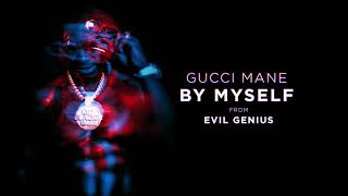 Mix - Gucci Mane - By Myself [Official Audio]