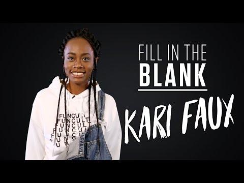 Kari Faux - Fill in the Blank