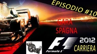 F1 2012 Gameplay ITA Logitech G27 Carriera #10 Gara Spagna Catalogna
