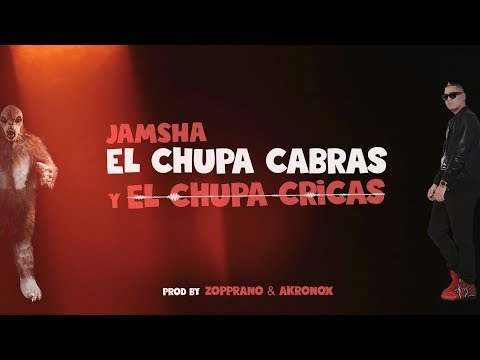 Jamsha - El Chupa Cabras Y El Chupa Cricas (Lyric Video)