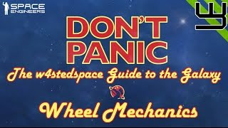 Space Engineers - How to..? Wheel Mechanics - DON'T PANIC: The w4stedspace Guide to the Galaxy