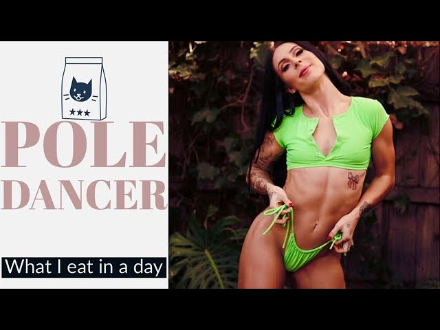 What I eat in a day: Poledancer edition