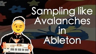 Sampling Avalanches 'Sunshine' in Ableton