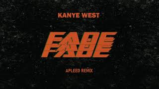 Kanye West  - Fade (ApLeeD Remix)