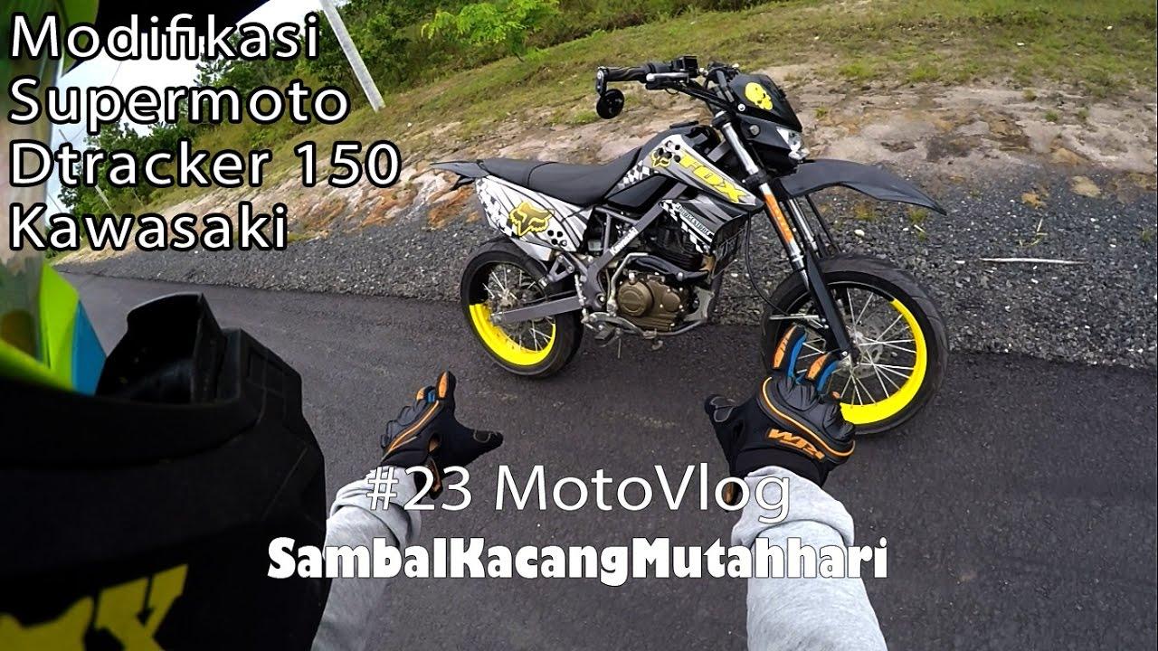 modifikasi supermoto | dtracker 150 kawasaki #23motovlog - youtube
