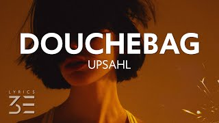 Download UPSAHL - Douchebag (Lyrics)