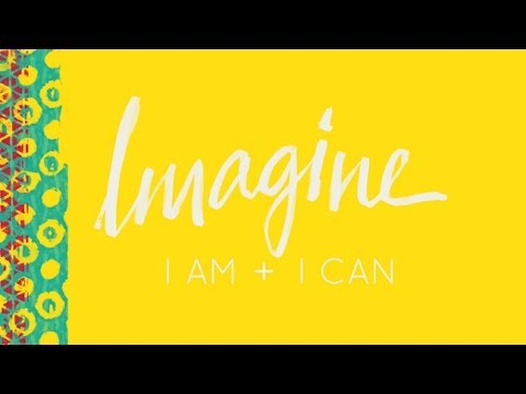 "The Empowerment of Women: ""IMAGINE, I Am I Can"""