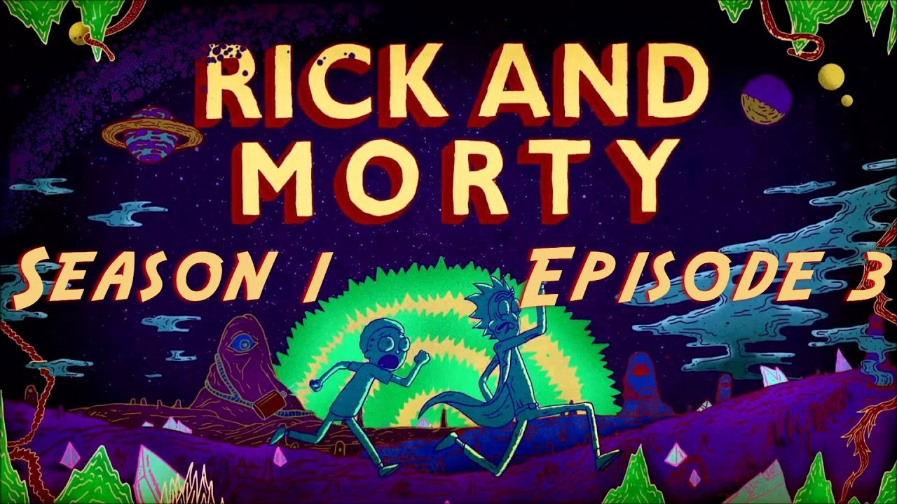 Redirect] Blind Reaction: Rick and Morty S01 Ep. 3 \