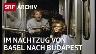 Nachtzug Basel – Budapest (1991) | Doku «Wienerwalzer» von Paul Riniker | SRF Archiv