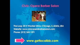 The Civic Opera Barber Shop - Chicago  - Get Local Biz Thumbnail