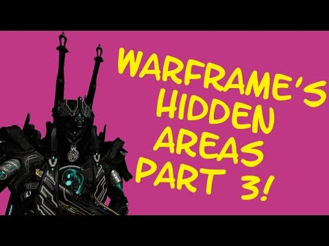 Warframe - HIDDEN AREAS Part 3: Just SOME Of The MANY Hidden Areas In Warframe!! thumbnail