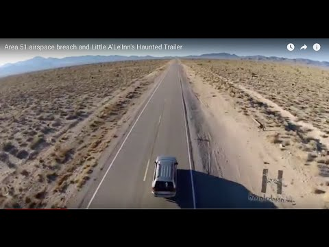 Area 51 airspace breach & Little A'Le'Inn's Haunted Trailer