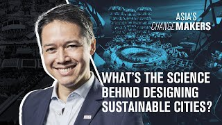 What's the science behind designing sustainable cities? | Asia's Changemakers