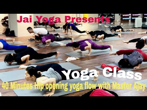 40 Minutes Hip opening yoga flow with Master Ajay