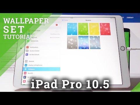 IPad Pro 10.5 Change Wallpaper / Home Screen Update