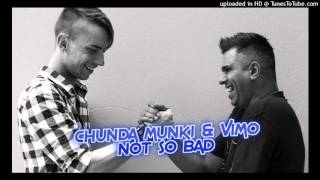 Chunda Munki & Vimo - Not So Bad