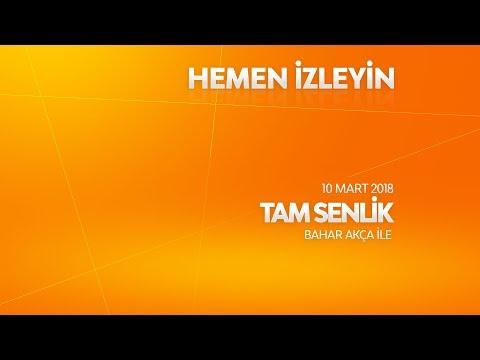 Tam Senlik 10 Mart 2018