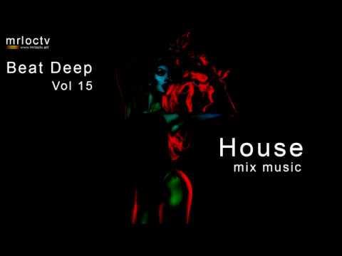 Nhịp nhàng trong cơn say | House - Mix music | Beat Deep Vol 15