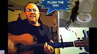 Flush the TPP (Fukushima Inspired) ♫