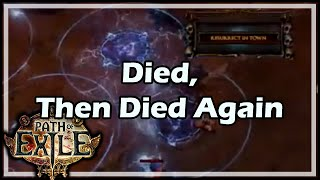 [Path of Exile] Died, Then Died Again