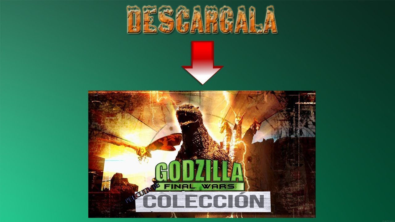 Descargar Godzilla Final Wars Gratis Mega 2017 Youtube