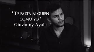Giovanny Ayala- Te Falta Alguien Como Yo (Letra Oficial/Lyrics)